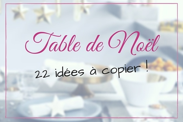 Table de no l 22 id es de d coration de table de no l - Deco tables de noel ...