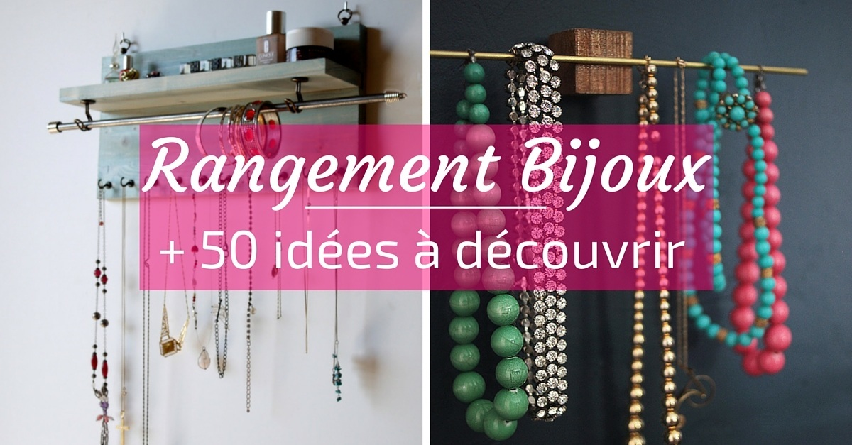 rangement bijoux 50 id es pour ranger vos bijoux. Black Bedroom Furniture Sets. Home Design Ideas