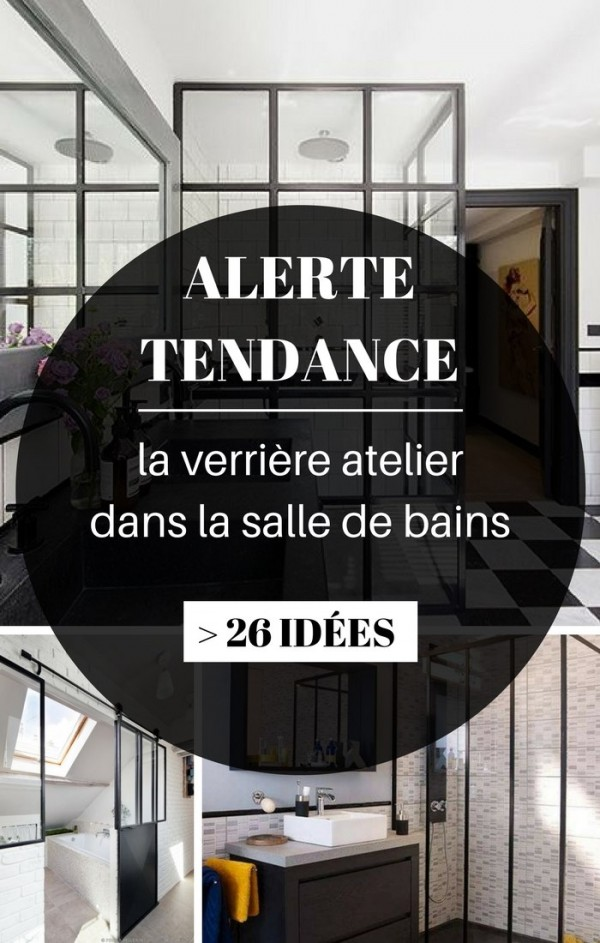 Awesome verriere atelier salle de bain contemporary - Verriere salle de bain ...