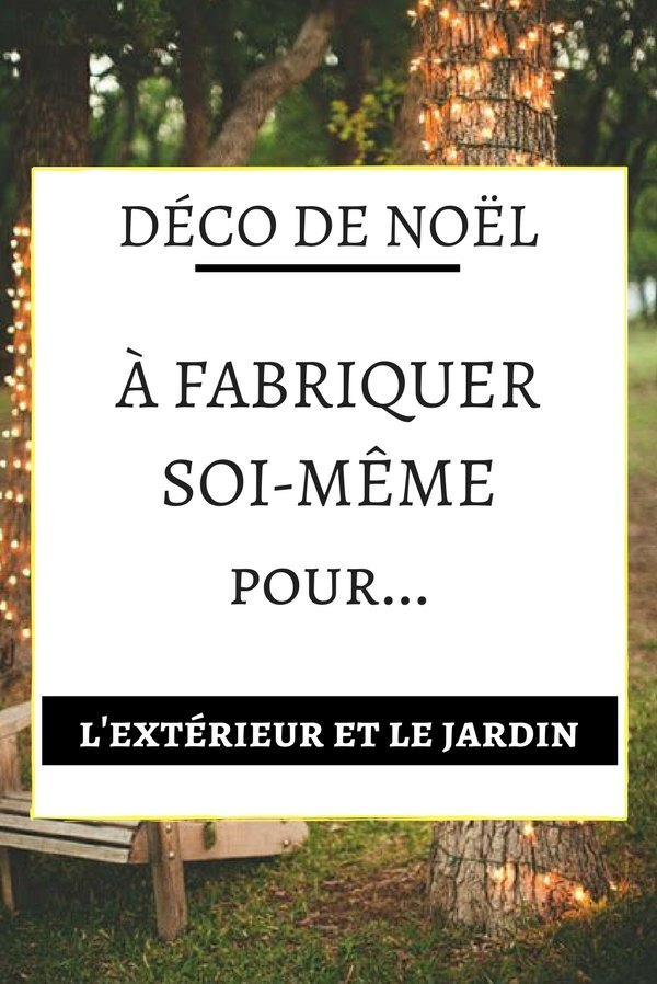 deco noel a faire soi meme pour exterieur my blog. Black Bedroom Furniture Sets. Home Design Ideas